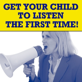 Get Your Child to Listen the First Time