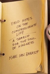 Fieldnotes on the Compassionate Life