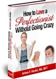 How to Live with a Perfectionist Without Going Crazy